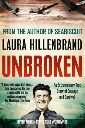 Unbroken: An Extraordinary True Story of Courage and Survival