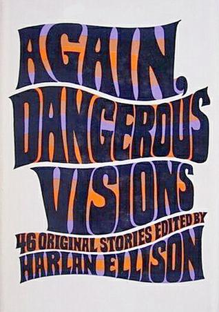 Again, Dangerous Visions