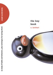 The Boy Book: A Study of Habits and Behaviors, Plus Techniques for Taming Them (Ruby Oliver, #2) Book by E. Lockhart