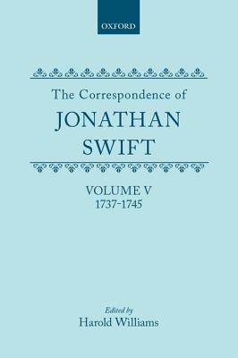The Correspondence of Jonathan Swift: Volume 5: 1737-1745