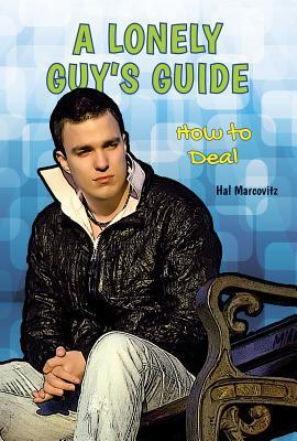 A Lonely Guy's Guide: How to Deal