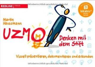 UZMO - Denken mit dem Stift Visuell präsentieren dokumentieren und