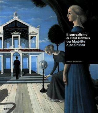 Il surrealismo di Paul Delvaux tra Magritte e De Chirico