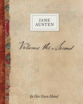 Volume the Second by Jane Austen: In Her Own Hand