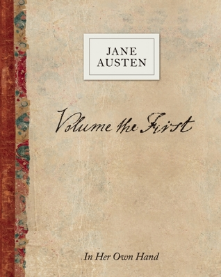 Volume the First by Jane Austen: In Her Own Hand