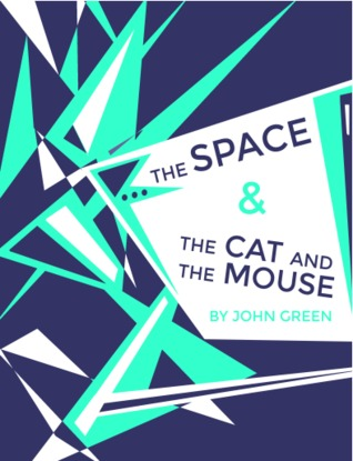 The Space & The Cat and the Mouse
