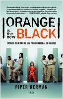 Orange is the new black: Crónica de mi año en una prisión federal de mujeres