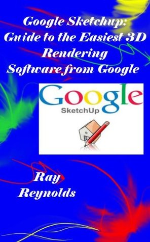 Google Sketchup: Guide to the Easiest 3D Rendering Software from Google
