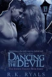 Dancing with the Devil (The Thorne Trilogy, #3) Pdf Book