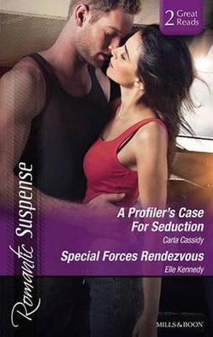 A Profiler's Case for Seduction / Special Forces Rendezvous