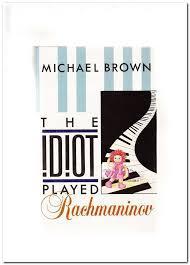 The Idiot Played Rachmaninov