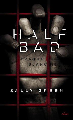Traque blanche (Half Bad, #1)