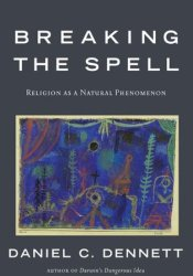 Breaking the Spell: Religion as a Natural Phenomenon Book by Daniel C. Dennett