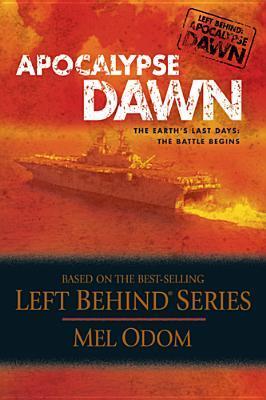 Apocalypse Dawn: The Earth's Last Days: The Battle Begins (Left Behind Apocalypse, #1)