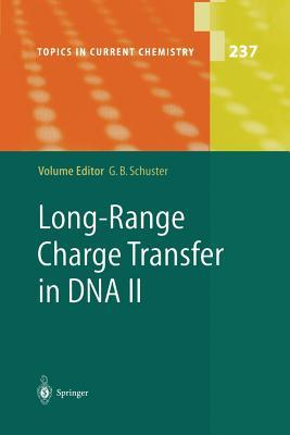 Topics in Current Chemistry, Volume 237: Long-Range Charge Transfer in DNA II