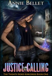 Justice Calling (The Twenty-Sided Sorceress, #1) Book