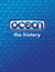 Ocean The History