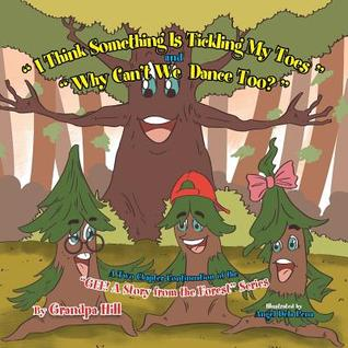 I Think Something Is Tickling My Toes and Why Can't We Dance Too?: A Two Chapter Continuation of the Gee! A Story from the Forest Series