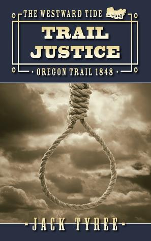 Trail Justice (The Westward Tide #1)