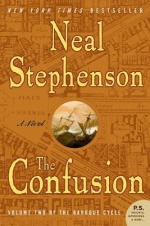 The Confusion (The Baroque Cycle, #2) pdf books