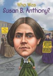 Who Was Susan B. Anthony? Book by Pam Pollack
