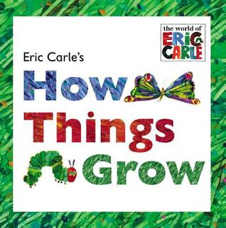 Eric Carle's How Things Grow