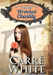 Wretched Chastity (The Mail Order Brides of Boot Creek #1) Book by Carré White