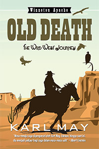 The Wild West Journey: Old Death Part 1 of 2 (Winnetou, #2)