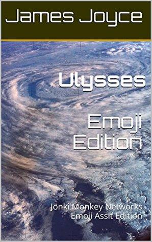 Ulysses - Emoji Edition (Annotated & Illustrated): Jonki Monkey Networks Emoji Assist Edition