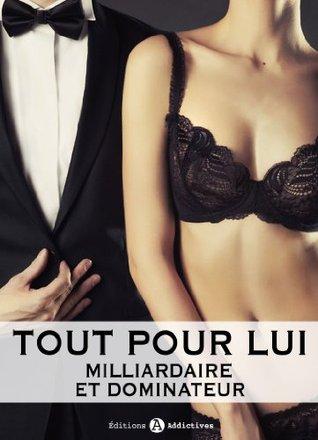 Tout pour Lui, Vol.12 (Milliardaire et dominateur, #12)