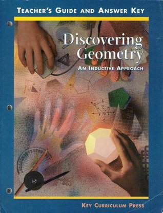 Discovering Geometry: An Inductive Approach, Teacher's Guide and Answer Key