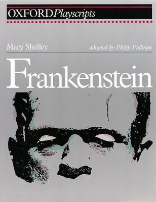 Frankenstein - playscript adapted by Philip Pullman