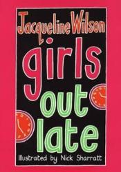 Girls Out Late (Girls, #3) Book by Jacqueline Wilson