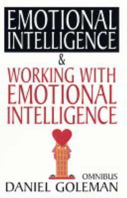 """Daniel Goleman Omnibus: """"Emotional Intelligence"""", """"Working with EQ"""""""