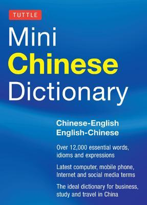 Tuttle Mini Chinese Dictionary: Chinese-English English-Chinese: Chinese-English English-Chinese