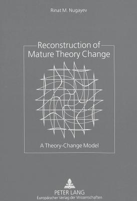 Reconstruction of Mature Theory Change: A Theory-Change Model