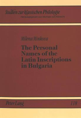 The Personal Names Of The Latin Inscriptions In Bulgaria