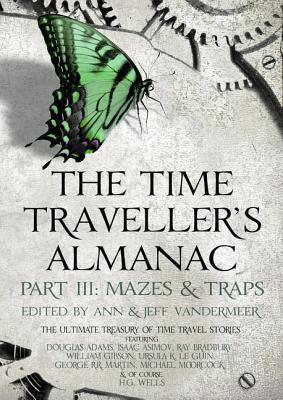 The Time Traveller's Almanac Part 3 - Mazes & Traps