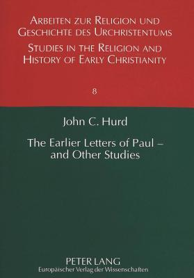 The Earlier Letters of Paul - And Other Studies