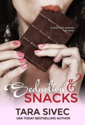 Seduction and Snacks (Chocolate Lovers, #1) Book
