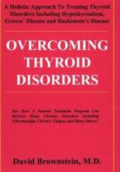 Overcoming Thyroid Disorders by Brownstein, David (2002) Paperback Book by David Brownstein