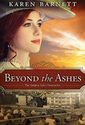 Beyond the Ashes (Golden Gate Chronicles #2) Book by Karen   Barnett