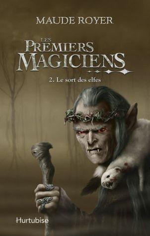 Le sort des elfes (Les premiers magiciens, #2)