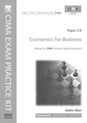 Economics for Business: Paper C4. Cima Exam Practice Kit 2005