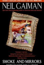 Smoke and Mirrors: Short Fiction and Illusions Book