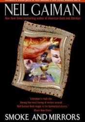 Smoke and Mirrors: Short Fiction and Illusions Book by Neil Gaiman