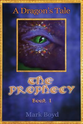 The Prophecy (A Dragon's Tale, #1)