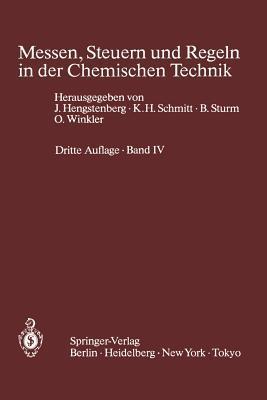 Messen, Steuern Und Regeln in Der Chemischen Technik: Band IV Messwertverarbeitung Zur Prozessfuhrung II