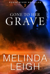 Gone to Her Grave (Rogue River, #2) Book