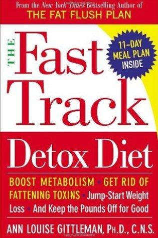The Fast Track Detox Diet PDF Book by Ann Louise Gittleman PDF ePub
